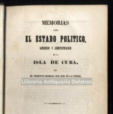Libros antiguos: [CUBA. MADRID, 1853]MEMORIAS SOBRE EL ESTADO POLITICO, GOBIERNO Y ADMINISTRACIÓN DE LA ISLA DE CUBA.. Lote 168164328