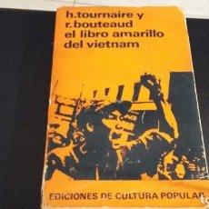 Libros antiguos: EL LIBRO AMARILLO DEL VIETNAM, 1967, H TOURNAIRE Y R BOUTEUAUD EDICIONES CULTURA POPULAR. Lote 168222664