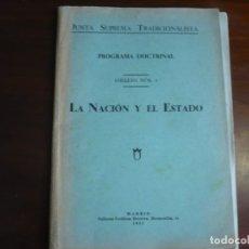 Libros antiguos: PROGRAMA DOCTRINAL LA NACION Y EL ESTADO JUNTA SUPREMA TRADICIONALISTA 1932 MADRID . Lote 168401436
