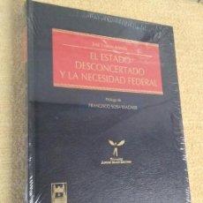 Libros antiguos: EL ESTADO DESCONCERTADO Y LA NECESIDAD FEDERAL. Lote 169018104