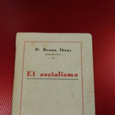 Libros antiguos: P. BRUNO IBEAS (AGUSTINO): EL SOCIALISMO. MADRID, 1935. CATECISMO CONTRA EL SOCIALISMO. Lote 169230228