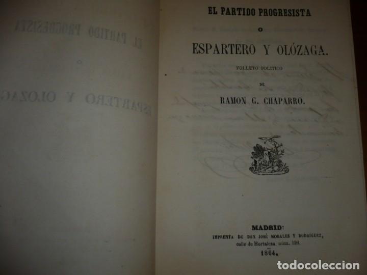 EL PARTIDO PROGRESISTA O ESPARTERO Y OLOZAGA RAMON G.CHAPARRO 1864 MADRID DEDICADO (Libros Antiguos, Raros y Curiosos - Pensamiento - Política)