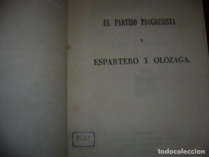 Libros antiguos: EL PARTIDO PROGRESISTA O ESPARTERO Y OLOZAGA RAMON G.CHAPARRO 1864 MADRID DEDICADO - Foto 2 - 169359532