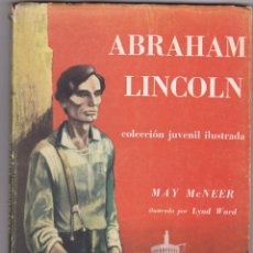 Libros antiguos: ABRAHAM LINCOLN MAY MCNEER 1º EDICION 1959 . Lote 169371356