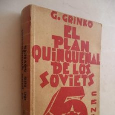 Libros antiguos: EL PLAN QUINQUENAL DE LOS SOVIETS G.GRINKO EDITORIAL CENIT LIBRO EN BUEN ESTADO. Lote 169558600