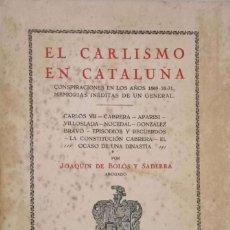 Libros antiguos: EL CARLISMO EN CATALUÑA. CONSPIRACIONES EN LOS AÑOS 1869-70-71. MEMORIAS INÉDITAS DE UN GENERAL. Lote 169972844