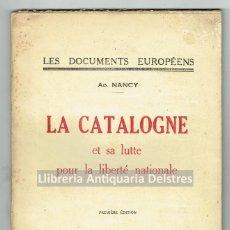 Libros antiguos: [CATALUÑA. LIBERTAD NACIONAL] NANCY, AD. LA CATALOGNE ET SA LUTTE POUR LA LIBERTÉ NATIONALE. . Lote 170708740