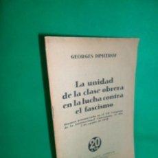 Libros antiguos: LA UNIDAD DE LA CLASE OBRERA EN LA LUCHA CONTRA EL FASCISMO, GEORGES DIMITROF, ED. EUROPA-AMÉRICA. Lote 170860245