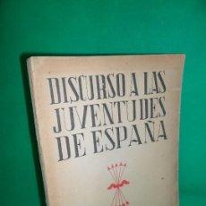 Libros antiguos: DISCURSO A LAS JUVENTUDES DE ESPAÑA, RAMIRO LEDESMA RAMOS, ED. FE, 1938. Lote 170860615