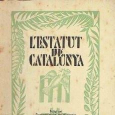 Libros antiguos: L'ESTATUT DE CATALUNYA.. Lote 171477445