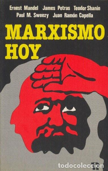 MARXISMO HOY. ERNEST MANDEL, JAMES PETRAS Y OTROS. EDITORIAL REVOLUCIÓN. 1983 (Libros Antiguos, Raros y Curiosos - Pensamiento - Política)
