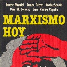 Libros antiguos: MARXISMO HOY. ERNEST MANDEL, JAMES PETRAS Y OTROS. EDITORIAL REVOLUCIÓN. 1983. Lote 172257842