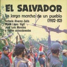 Libros antiguos: EL SALVADOR LA LARGA MARCHA DE UN PUEBLO (1932 - 82). A. ALVAREZ-SOLIS, Mª LÓPEZ VIGIL J L MORALES. Lote 172258260