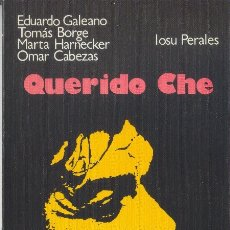 Libros antiguos: QUERIDO CHE EDUARDO GALEANO, MARTA HARNECKER, OMAR CABEZAS, IOSU PERALES, TOMAS BORGE 1987. Lote 172258387