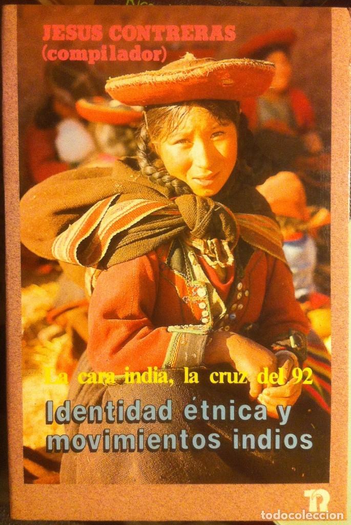 IDENTIDAD ÉTNICA Y MOVIMIENTOS INDIOS. JESÚS CONTRERAS.EDITORIAL REVOLUCIÓN 1988 (Libros Antiguos, Raros y Curiosos - Pensamiento - Política)
