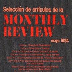 Libros antiguos: SELECCIÓN DE ARTÍCULOS DE LA MONTHLY REVIEW. MAYO DE 1984. EDITORIAL REVOLUCIÓN 1984. Lote 227093040