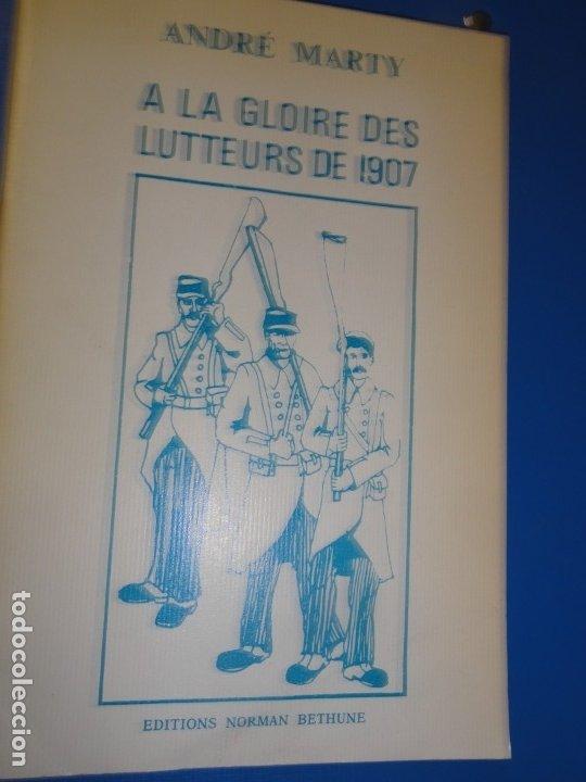 A LA GLOIRE DES LUTTERS DE 1907 - ANDRE MARTY (Libros Antiguos, Raros y Curiosos - Pensamiento - Política)