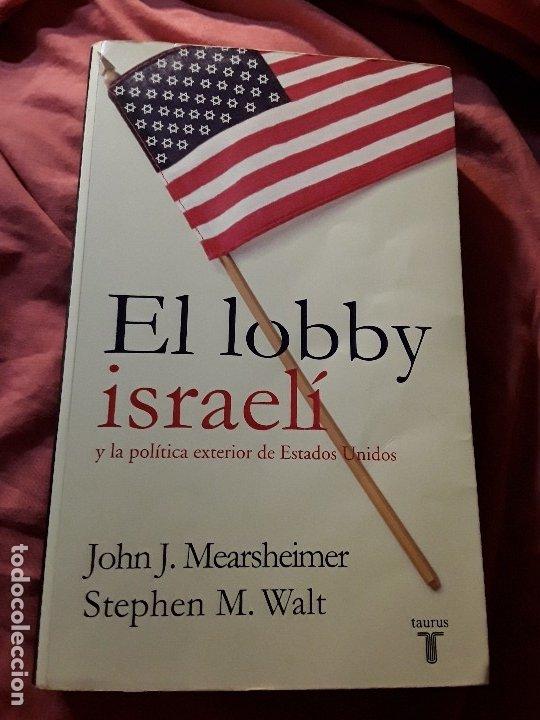 EL LOBBY ISRAELI Y LA POLITICA EXTERIOR DE EEUU, DE MEARSHEIMER Y WALT. BUSCADISIMO. SIONISMO. (Libros Antiguos, Raros y Curiosos - Pensamiento - Política)