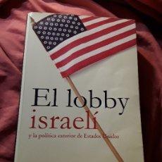 Libros antiguos: EL LOBBY ISRAELI Y LA POLITICA EXTERIOR DE EEUU, DE MEARSHEIMER Y WALT. BUSCADISIMO. SIONISMO.. Lote 172478225