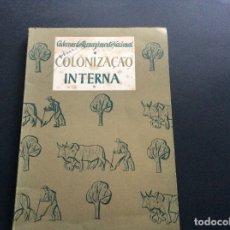 Libros antiguos: CADERNOS DO RESSURGIMENTO NACIONAL: COLONIZAÇÃO INTERNA, AÑOS 40. 1.ª EDIÇÃO.. Lote 173392880