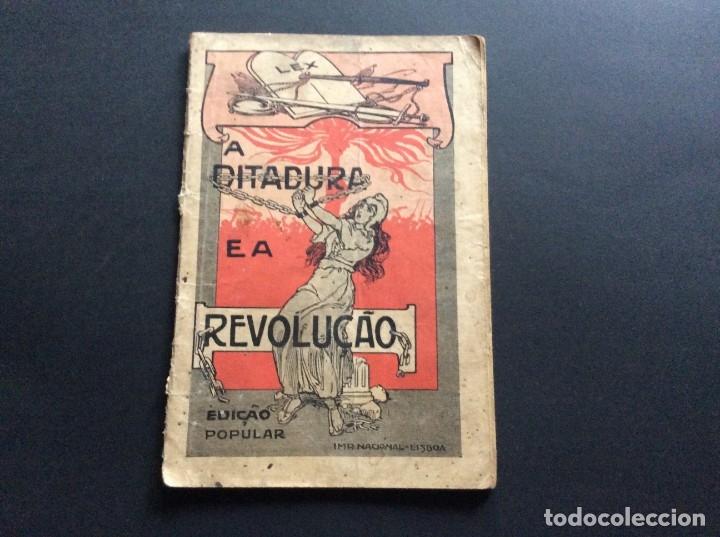 JOSÉ DE CASTRO, A DITADURA E A REVOLUÇÃO, HISTÓRIA DE UM CRIME PUNIDO PELO POVO, 1915. RARO. (Libros Antiguos, Raros y Curiosos - Pensamiento - Política)