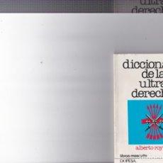 Libros antiguos: DICCIONARIO DE LA ULTRA DERECHA. Lote 173488758