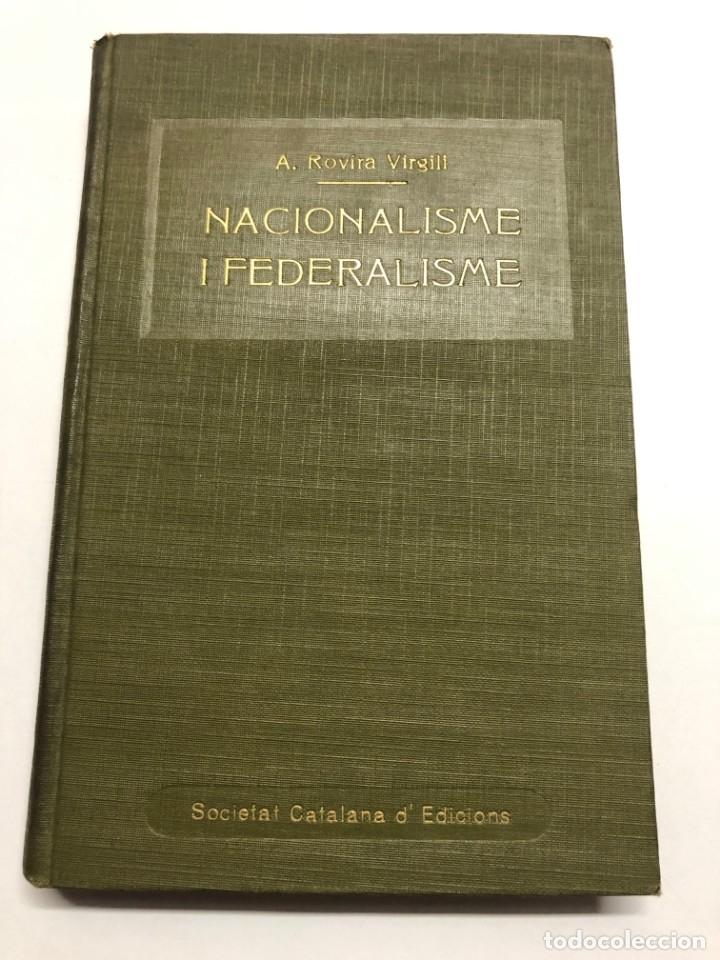A. ROVIRA VIRGILI. NACIONALISME I FEDERALISME. 1917 (Libros Antiguos, Raros y Curiosos - Pensamiento - Política)