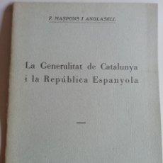 Libros antiguos: LA GENERALITAT DE CATALUNYA I LA REPÙBLICA ESPAÑOLA AÑO 1932. Lote 174209577