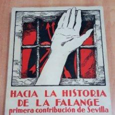 Libros antiguos: HACIA LA HISTORIA DE LA FALANGE. PRIMERA CONTRIBUCIÓN DE SEVILLA. TOMO I. 1º EDICION 1938. W. Lote 175131097