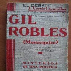 Libros antiguos: 1935 - GIL ROBLES ¿ MONÁRQUICO ? - J. CORTÉS CAVANILLAS. Lote 175611119