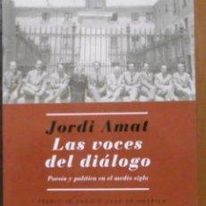 Libri antichi: AMAT, JORDI: LAS VOCES DEL DIÁLOGO POESÍA Y POLÍTICA EN EL MEDIO SIGLO. Lote 175736627