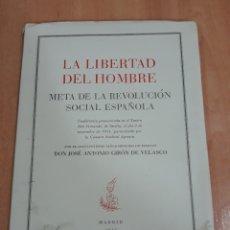 Libri antichi: LA LIBERTAD DEL HOMBRE. META DE LA REVOLUCION SOCIAL ESPAÑOLA. JOSE ANTONIO GIRON DE VELASCO. 1951 W. Lote 175823845