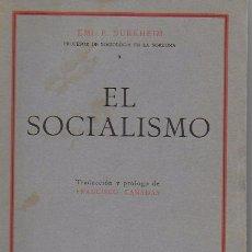 Libros antiguos: EL SOCIALISMO / E. DURKHEIM; TRAD. Y PROL. F. CAÑADAS. BCN : APOLO, 1931. 21X14CM. 395 P.. Lote 176064282