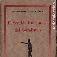 Libros antiguos: FERNANDO DE LOS RÍOS : EL SENTIDO HUMANISTA DEL SOCIALISMO (MORATA, 1926). Lote 176147950