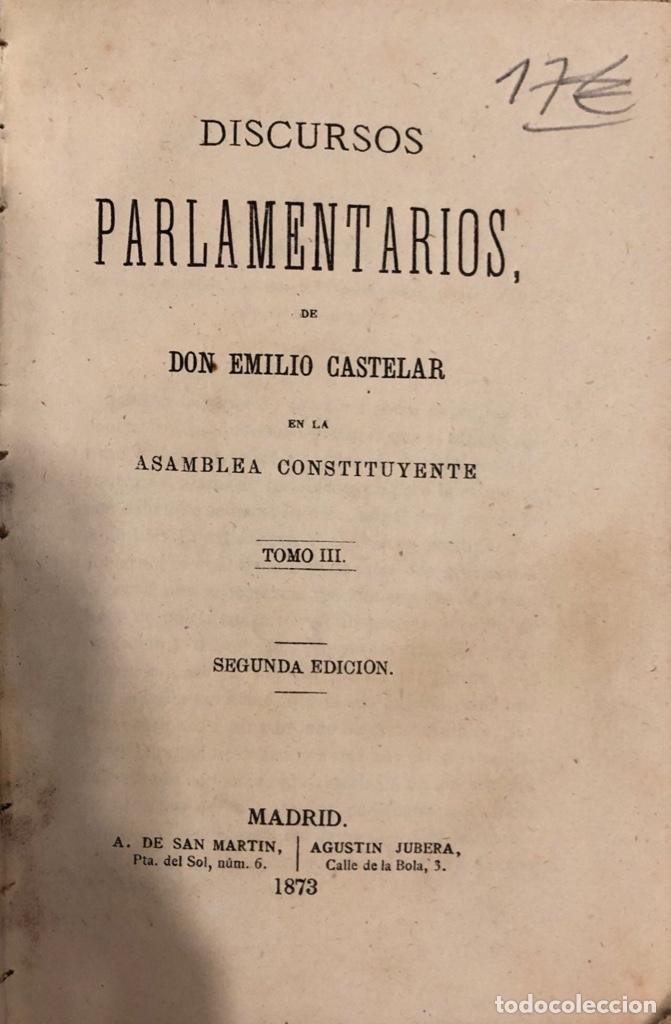 Libros antiguos: DISCURSOS PARLAMENTARIOS. EMILIO CASTELAR. TOMO II. 2ª EDICION. MADRID, 1873. PAGS: 441. - Foto 3 - 176862869