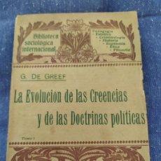 Libros antiguos: 1904. LA EVOLUCIÓN DE LAS CREENCIAS Y DE LAS DOCTRINAS POLÍTICAS. G. DE GREEF.. Lote 176905304