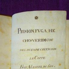 Libros antiguos: MANUSCRITO: PRISIÓN, FUGA, HECHOS VERÍDICOS DEL DUENDE CRITICO DE LA CORTE FRAY MANUEL DE SAN JOSEPH. Lote 177387963