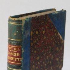 Libros antiguos: EL GOBIERNO REPRESENTATIVO-JOHN STUART MILL-LIBRERÍA DE VICTORIANO SUAREZ, MADRID 1878. Lote 177512548