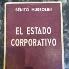 Libros antiguos: EL ESTADO CORPORATIVO. BENITO MUSSOLINI [DEDICATORIA]. Lote 177694950