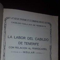 Libros antiguos: LA LABOR DEL CABILDO DE TENERIFE CON RELACIÓN AL FERROCARRIL INSULAR - 1926. Lote 177845299