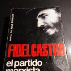 Libros antiguos: EL PARTIDO MARXISTA LENINISTA, FIDEL CASTRO. Lote 177954740