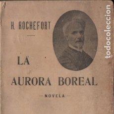 Libros antiguos: HENRY ROCHEFORT : LA AURORA BOREAL (SEMPERE, C. 1910) NOVELA UTÓPICA. Lote 178117825