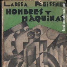 Libros antiguos: LARISA REISSNER : HOMBRES Y MÁQUINAS (CENIT, 1929) COMUNISMO. Lote 178117900
