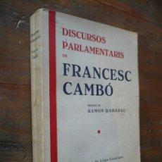 Libri antichi: DISCURSOS PARLAMENTARIS DE FRQANCESC CAMBÓ 1935 PREFACI DE RAMON D'ABADAL. Lote 178257548