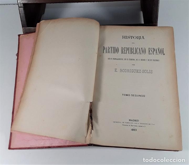 Libros antiguos: HISTORIA DEL PARTIDO REPUBLICANO ESPAÑOL. TOMOS I Y II. MADRID. 1892/93. - Foto 8 - 178857681