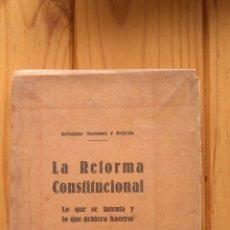 Libros antiguos: LA REFORMA CONSTITUCIONAL. Lote 178861585