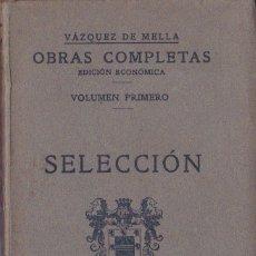 Libros antiguos: SELECCIÓN / JUAN VÁZQUEZ DE MELLA - 1935 . Lote 179113402