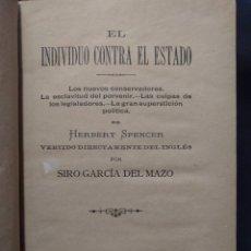 Libri antichi: EL INDIVIDUO CONTRA EL ESTADO. LOS NUEVOS CONSERVADORES. HERBERT SPENCER. GARCÍA DEL MAZO. 1885.. Lote 237639055
