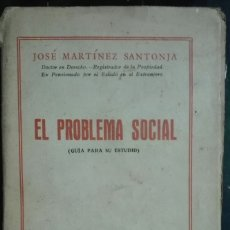 Libros antiguos: JOSÉ MARTÍNEZ SANTONJA. EL PROBLEMA SOCIAL, GUÍA PARA SU ESTUDIO. 1927. Lote 179205003