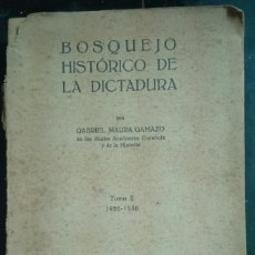 Libros antiguos: MAURA GAMAZO. BOSQUEJO HISTÓRICO DE LA DICTADURA. TOMO II: 1926-1930. Lote 179205437